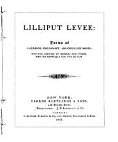 Lilliput Levee: Poems of Childhood, Child-fancy, and Child-like Moods; with the Addition of Several New Poems, Written Expressly for this Edition