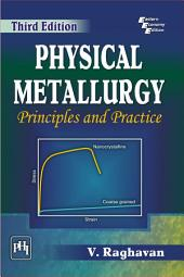 PHYSICAL METALLURGY: PRINCIPLES AND PRACTICE, Third Edition