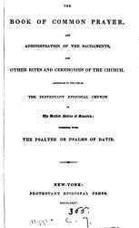 The Book Of Common Prayer With Psalms In Metre Selected From The Psalms Of David Followed By Hymns Of The Protestant Episcopal Church In The United States Of America Book PDF