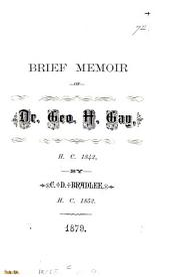 Brief Memoir of Dr. Geo. H. Gay, H.C. 1842
