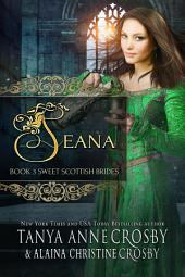 Seana: A Sweet Scottish Medieval Romance