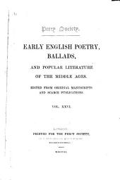 Early English Poetry, Ballads and Popular Literature of the Middle Ages: Volume 26