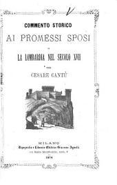 Commento storico ai Promessi sposi; o, La Lombardia nel secolo XVII.