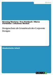 Designschutz als Grundstock des Corporate Designs