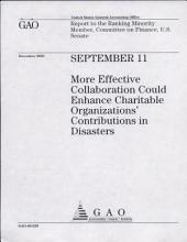 September 11: More Effective Collaboration Could Enhance Charitable Organizations' Contributions in Disasters