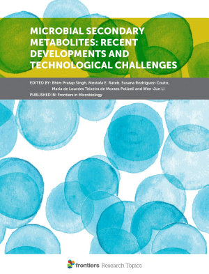 Microbial Secondary Metabolites: Recent Developments and Technological Challenges