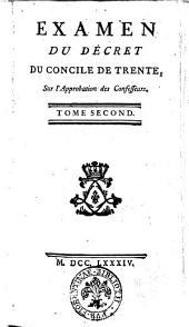 Examen du décret du concile de Trente, sur l'approbation des confesseurs. Tome premier [- second]: Volume2
