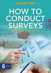 How to Conduct Surveys: A Step-by-Step Guide, Edition 6
