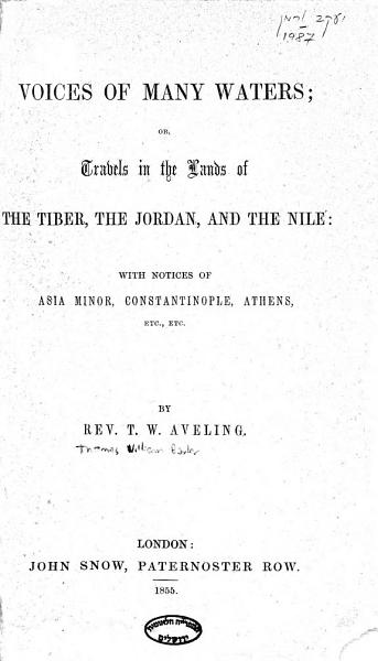 Download Voices of Many Waters  Or  Travels in the Lands of the Tiber  the Jordan  and the Nile Book