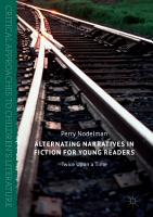 Alternating Narratives in Fiction for Young Readers PDF