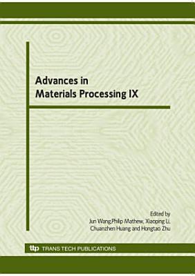 Advances in Materials Processing IX PDF