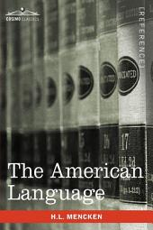 The American Language: A Preliminary Inquiry Into the Development of English in the United States