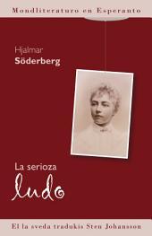 La Serioza Ludo (Mondliteraturo en Esperanto): El la sveda tradukis Sten Johansson