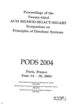 Proceedings of the Twenty third ACM SIGMOD SIGACT SIGART Symposium on Principles of Database Systems