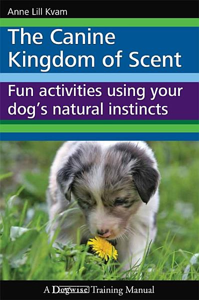 Download The Canine Kingdom of Scent Book