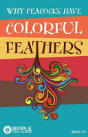 Why Peacocks Have Colorful Feathers