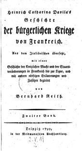 Geschichte der bürgerlichen Kriege von Frankreich. Mit nöthigen Erl. u. Zusätzen begleitet von Bernhard Reith: Band 2