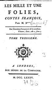 Les Mille Et Une Folies: Contes François, Volume3