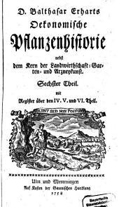 Oeconomische Pflanzenhistorie: nebst dem Kern der Landwirthschafft-, Garten- und Arzneykunst. 6