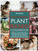 The Ultimate Plant Based Cookbook