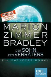 Der Sohn des Verräters: Ein Darkover Roman