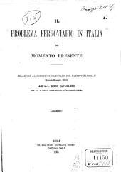 Il problema ferroviario in Italia nel momento presente: relazione al Congresso nazionale del Partito radicale (Roma-Maggio 1904)