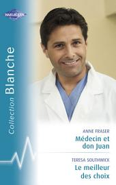 Médecin et don Juan - Le meilleur des choix (Harlequin Blanche)