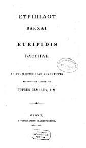 Euripidis Bacchae: In usum studiosae juventutis