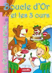 Boucle d'Or et les 3 ours: Contes et Histoires pour enfants