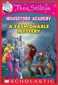A Fashionable Mystery  Thea Stilton Mouseford Academy  8  PDF