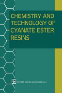 Chemistry and Technology of Cyanate Ester Resins