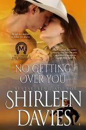 No Getting Over You: MacLarens of Fire Mountain Contemporary Romance, Book 7