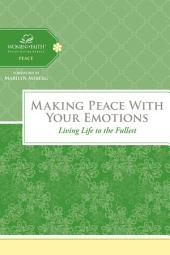 Making Peace with Your Emotions: Living Life to the Fullest