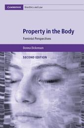 Property in the Body: Feminist Perspectives, Edition 2
