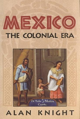 Mexico  Volume 2  The Colonial Era PDF