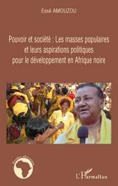 Pouvoir et société: Les masses populaires et leurs aspirations politiques pour le développement en Afrique noire