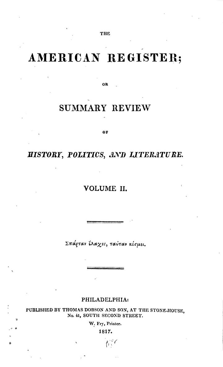 The American Register, Or, Summary Review of History, Politics, and Literature