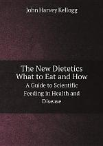 The New Dietetics, What to Eat and How