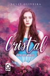 Cristal: Entre dois Mundos, Edição 2