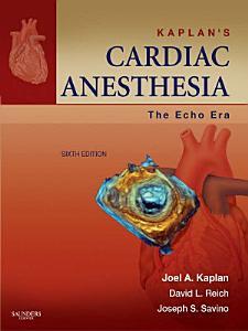 Kaplan s Cardiac Anesthesia E Book Book