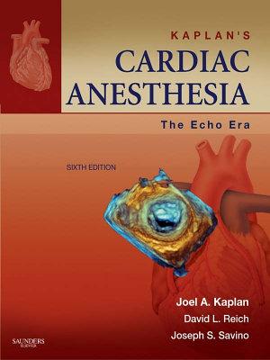 Kaplan s Cardiac Anesthesia E Book PDF