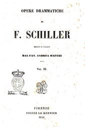 Opere drammatiche di F. Schiller: Volume 3