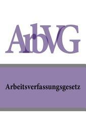 Arbeitsverfassungsgesetz - ArbVG
