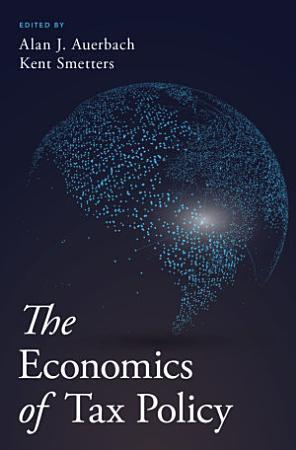 The Economics of Tax Policy PDF