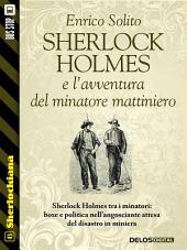 Sherlock Holmes e l'avventura del minatore mattiniero