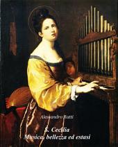 S. Cecilia Musica, bellezza ed estasi