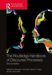 The Routledge Handbook of Discourse Processes PDF