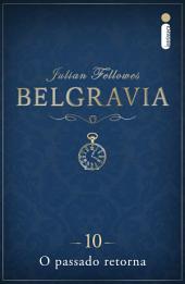 Belgravia: O passado retorna (Capítulo 10)