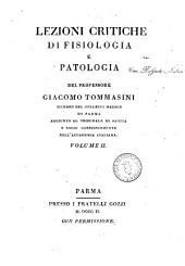 Lezioni critiche di fisiologia e patologia del professore Giacomo Tommasini membro del Collegio medico di Parma, aggiunto al tribunale di Sanità, ... Volume 1. -3: Volume 2