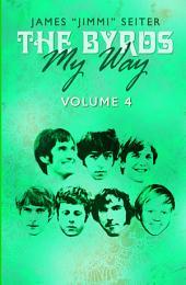 The Byrds - My Way -: Volume 4